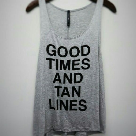 """""""Good Times & Tan Lines"""" Sleeveless Top - Show everyone at the lake or beach what you are all about!  Grab this fun Heather Grey tank!  Pair with a pair of blue jean shirts or wear it as a cover up! Tops Tank Tops"""