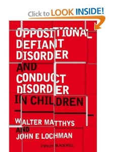 { on my reading list - haven't read it yet} Oppositional Defiant Disorder and Conduct Disorder in Children: Walter Matthys, John E Lochman: 9780470510889: Amazon.com: Books