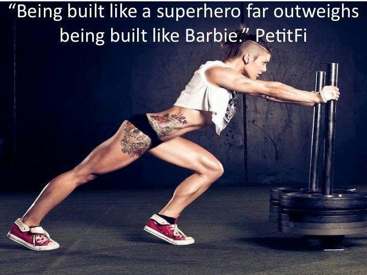 Being built like a superhero far outweighs being built like a Barbie.