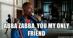 abba zabba you're my only friend - Google Search