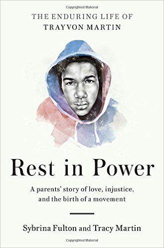 Rest in Power: The Enduring Life of Trayvon Martin: Sybrina Fulton, Tracy Martin: 9780812997231: Amazon.com: Books