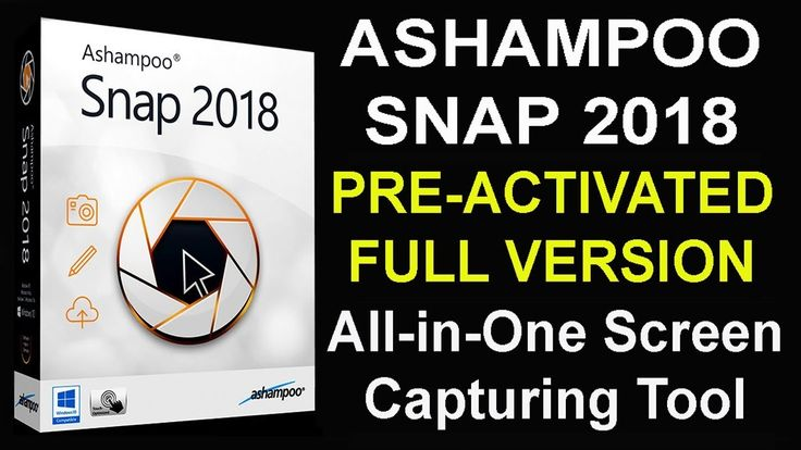 Ashampoo Snap 2018 | Pre-activated | Full Version