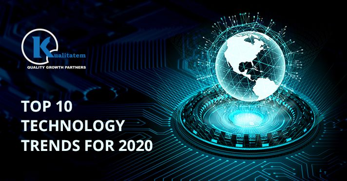 Top 10 Technology Trends For 2020 Kualitatem Technology Trends Technology Digital Trends