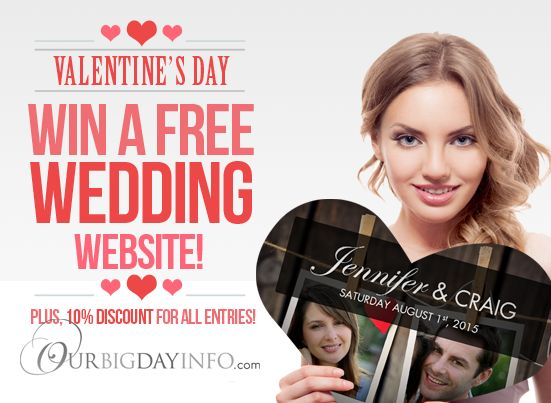 Win a Wedding Website this Valentine's Day! Plus, 10% discount for all who enter! Read how to enter on our blog: http://www.ourbigdayinfo.com/blog.php