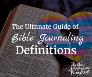 The ultimate guide of bible journaling definitions. If you're new to bible journaling, this set of definitions will help you get up to speed quickly!