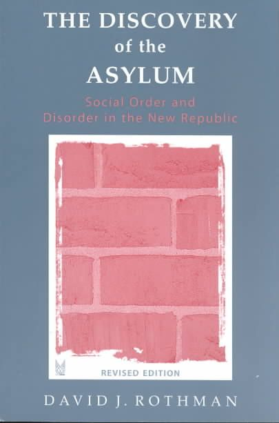 Precision Series The Discovery of the Asylum: Social Order and Disorder in the New Republic
