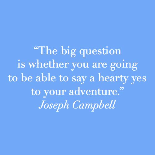 Yes A Thousand Times Yes Quote: 17 Best Joseph Campbell Quotes On Pinterest
