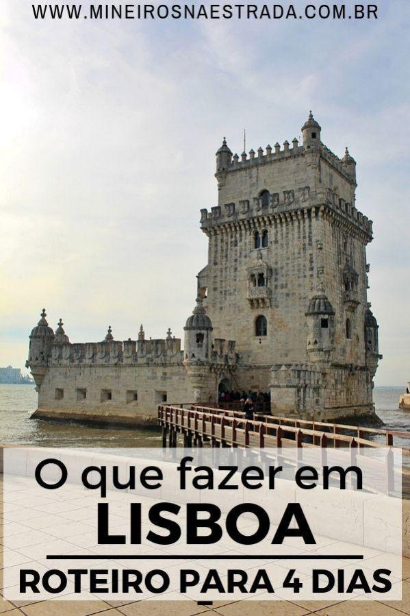 O Que Fazer Em Lisboa Roteiro Para 4 Dias Lisboa Roteiros De Viagem Dicas De Viagem