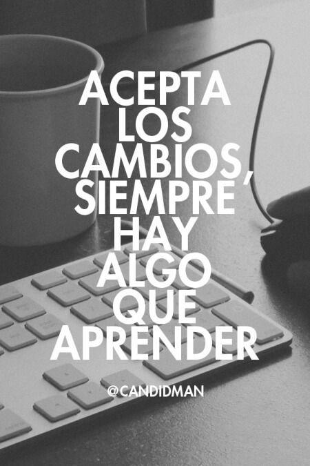 Buenos dias!  Todos los cambios son buenos! Yo estoy aprendiendo mucho. #felizjueves #cambios #frases  http://jesicaperez.net