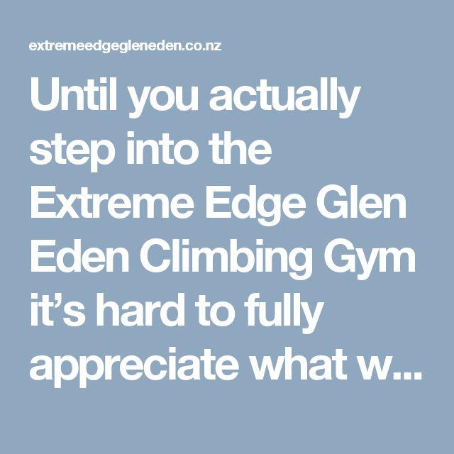 Until you actually step into the Extreme Edge Glen Eden Climbing Gym it's hard to fully appreciate what we're all about. With more than 200 routes ranging in height from 10m to 12m, and climbs from absolute beginner to as hard as you can find, there are 65 top-ropes accessing a huge range of climbing walls, and another massive overhanging wall reserved for lead climbing. Not to mention our CLIMBZONE walls designed for all ages to challenge themselves on! With over 30 different creatively…