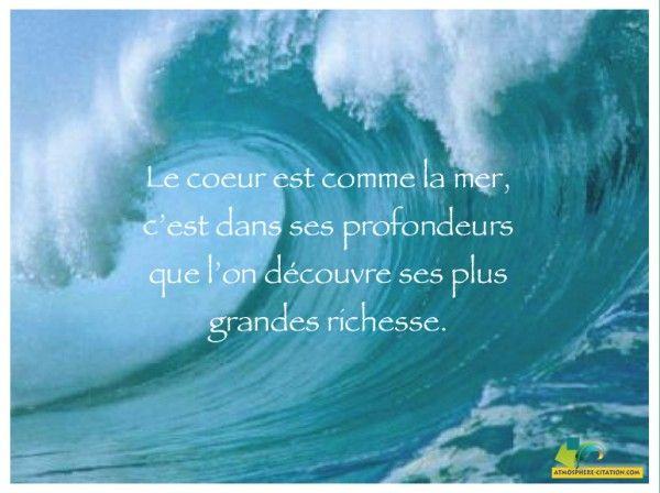 Le coeur est comme la mer, c'est dans ses profondeurs ...