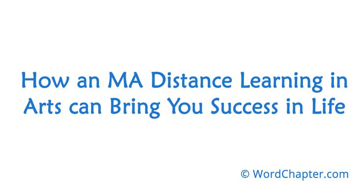 How an MA Distance Learning in Arts can Bring You Success in Life | Online Degrees