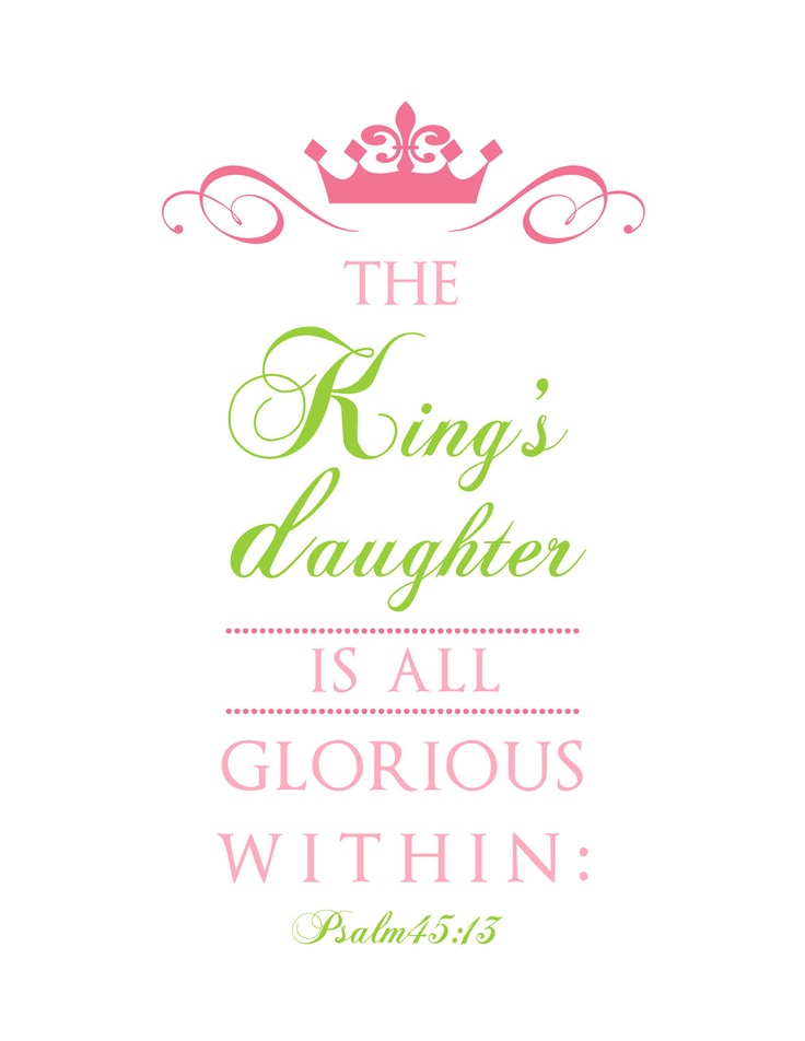 "Psalm 45:13 ""The King's Daughter"" Printable Art, 8x10, Scripture Wall Art, Girls/Baby Girls Room Art. $8.50, via Etsy."