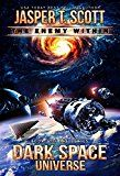 Dark Space Universe (Book 2): The Enemy Within by Jasper T. Scott (Author) Aaron Sikes (Editor) Dave P. Cantrell (Editor) #Kindle US #NewRelease #ScienceFiction #SciFi #eBook #ad