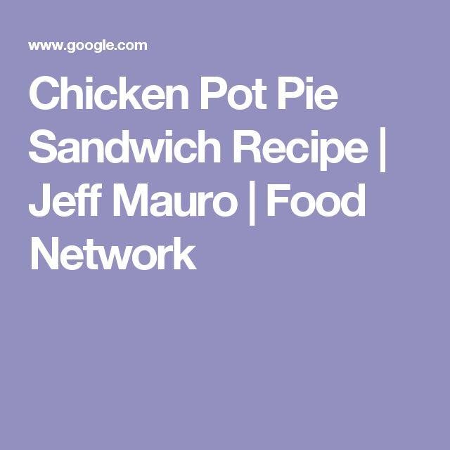 Chicken Pot Pie Sandwich Recipe | Jeff Mauro | Food Network