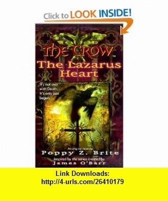 The Crow The Lazarus Heart (9780061020094) Poppy Z. Brite , ISBN-10: 0061020095  , ISBN-13: 978-0061020094 ,  , tutorials , pdf , ebook , torrent , downloads , rapidshare , filesonic , hotfile , megaupload , fileserve