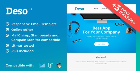 Deso - Responsive Email and Newsletter Template . Deso has features such as Compatible Browsers: Gmail, Microsoft Outlook, Thunderbird, Hotmail, Apple Mail, Compatible Email Services: MailChimp, Campaign Monitor, FreshMail, ActiveCampaign, MyMail, StampReady, iContact, Columns: 3