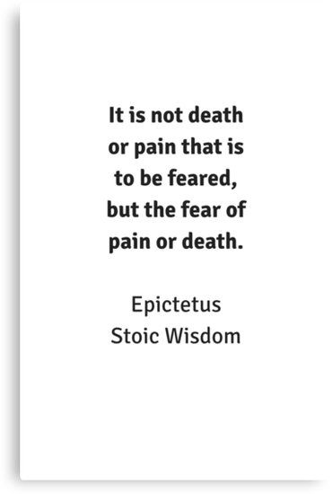 Stoic Wisdom – Philosophy Quotes – Epictetus – It is not death or pain that is to be feared | Canvas Print