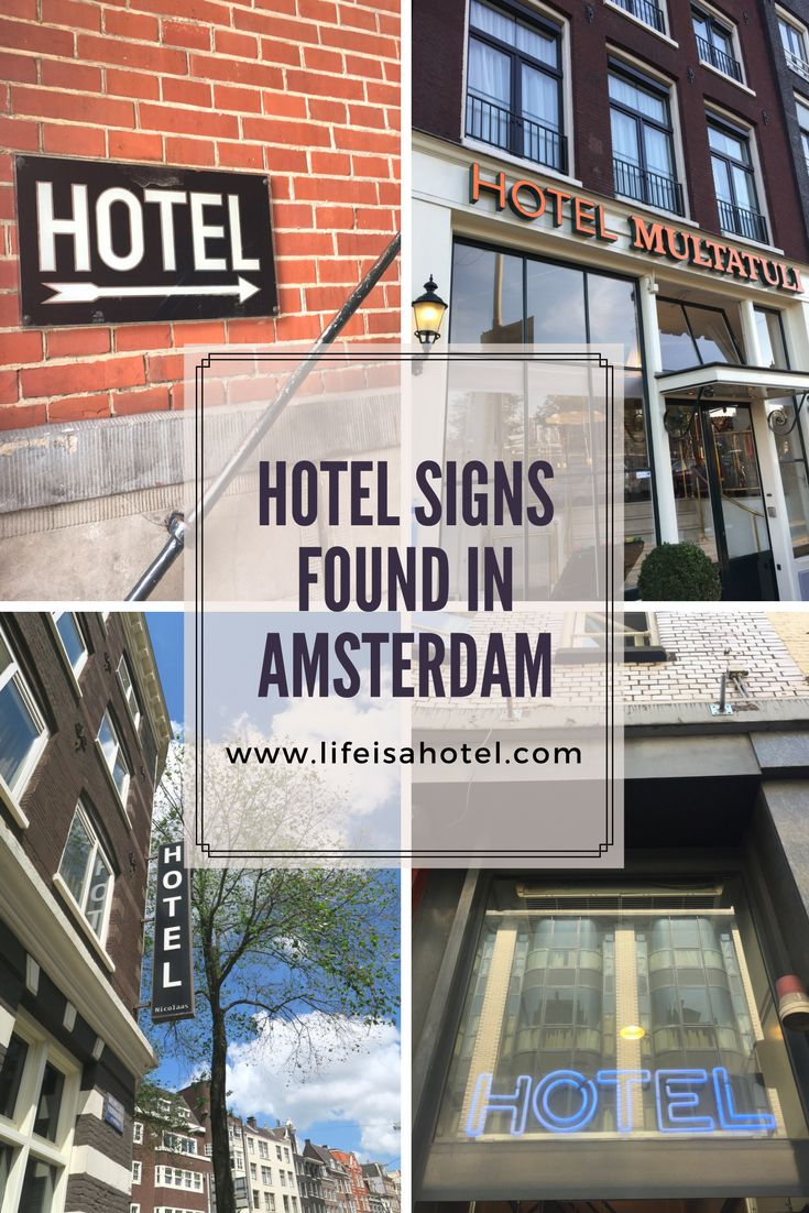 Some of the hotel signs that I have found during my trip to Amsterdam