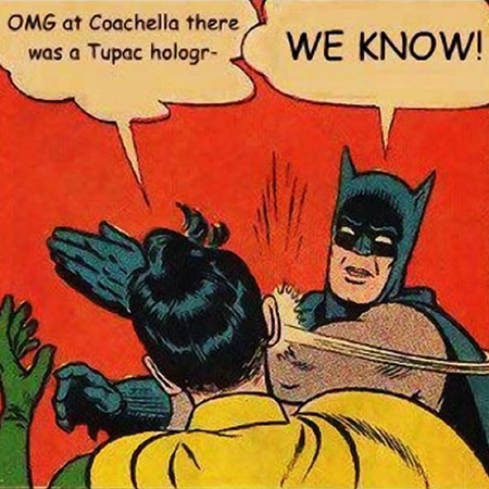 Batman should open for Tupac next time ;)