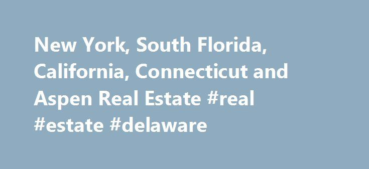 New York, South Florida, California, Connecticut and Aspen Real Estate #real #estate #delaware http://real-estate.remmont.com/new-york-south-florida-california-connecticut-and-aspen-real-estate-real-estate-delaware/  #manhattan real estate # Page not Found We are sorry but the page that you are looking for cannot be found. It may have been removed, had its name changed, or is temporarily unavailable. Please try one of the following steps to try locating the page: Douglas Elliman Real Estate…