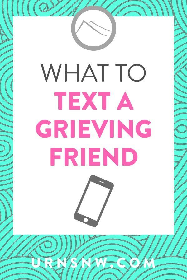 How To Comfort Someone Who Is Grieving Through Text Grieving Quotes Grieving Friend Sympathy Quotes