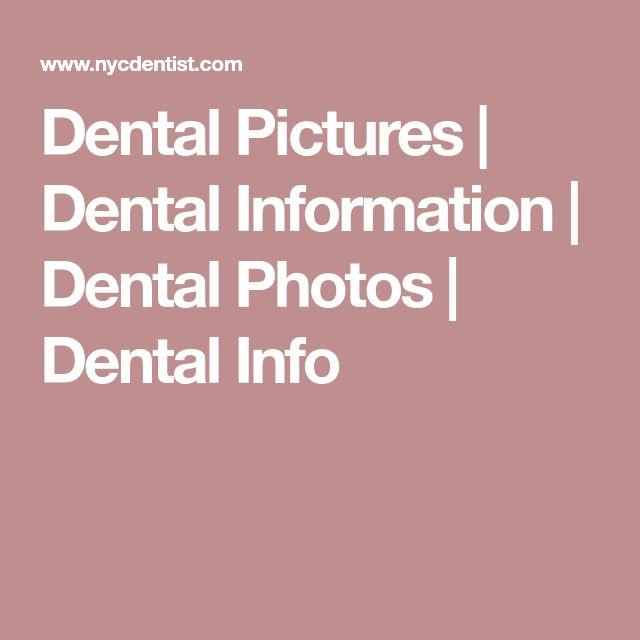 Dental Pictures   Dental Information   Dental Photos   Dental Info