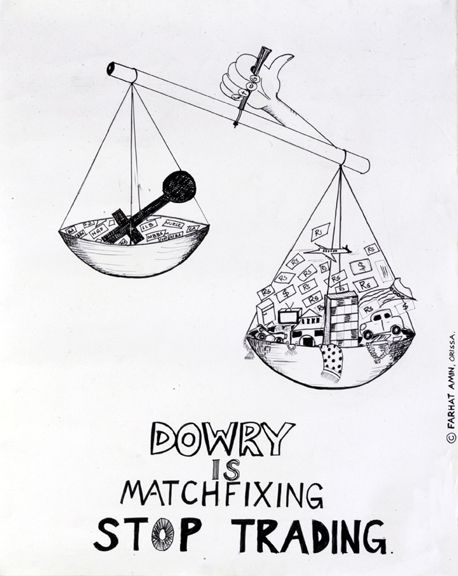 Dowry-property or money Brought by a brinde de to her husband on their marriage