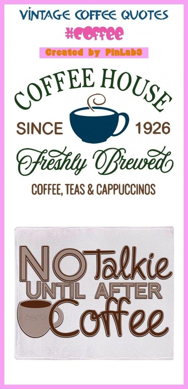 Vintage Coffee Quotes In 2020 Vintage Coffee Coffee Quotes Vintage Coffee Shops