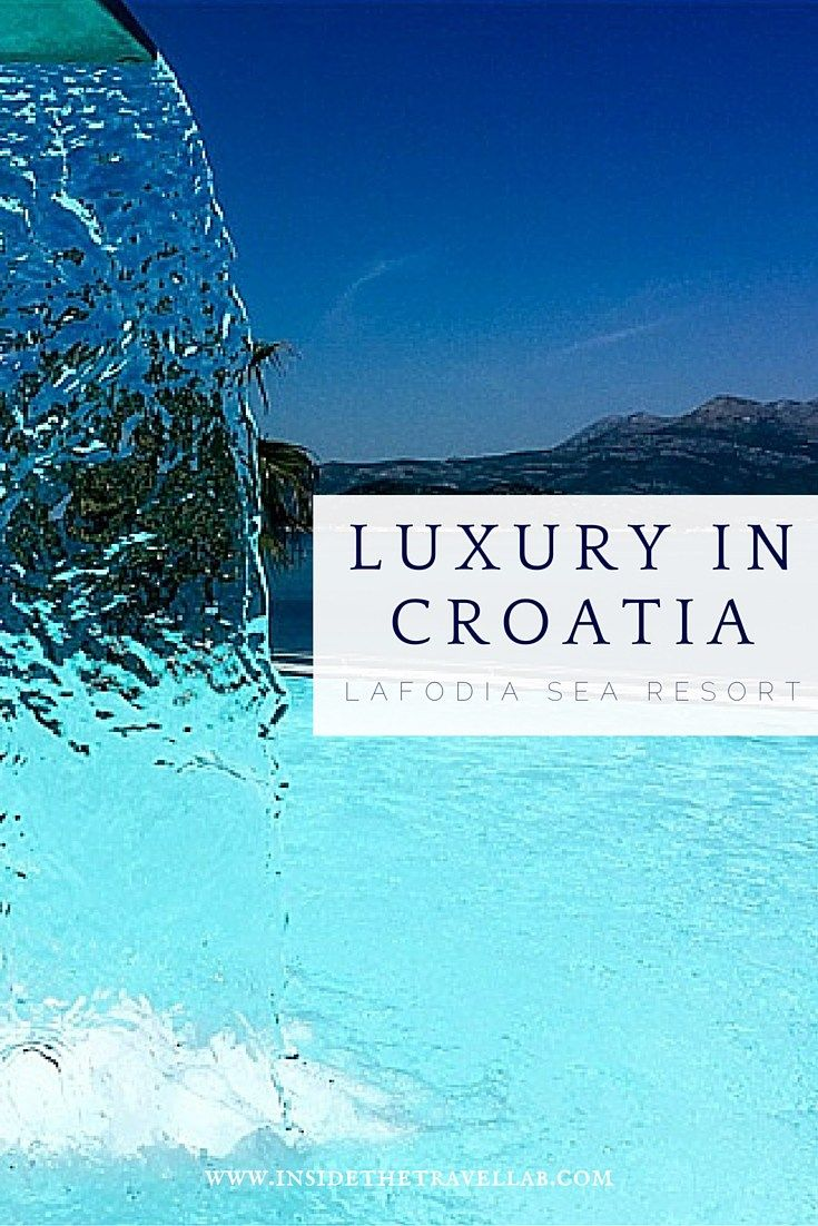 Luxury in Croatia - a visit to teh beautiful Lafodia Sea Resort via @insidetravellab