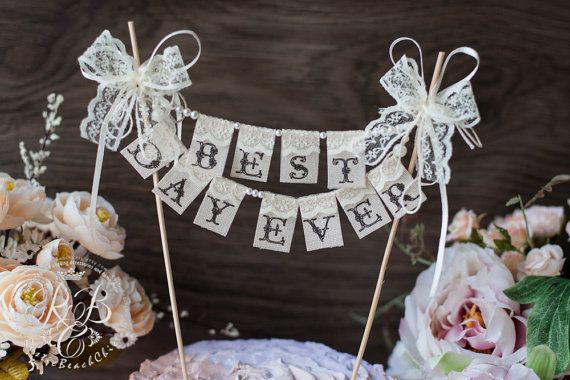 BEST DAY EVER Lace Cake Topper Wedding Banner/ Burlap, lace and pearls, Vintage look