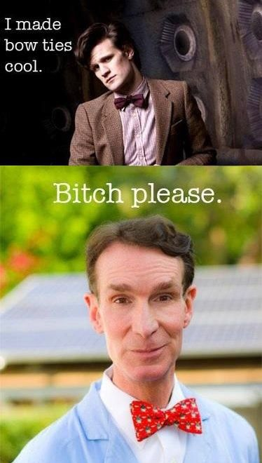 Bill Nye, the science guy! *actually, I think it was my husband.  He looks great in a bow tie!