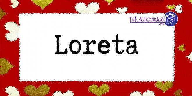 Conoce el significado del nombre Loreta #NombresDeBebes #NombresParaBebes #nombresdebebe - http://www.tumaternidad.com/nombres-de-nina/loreta/