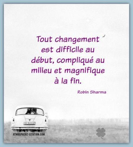 Inspirational Quote: Tout changement est difficile au début compliqué au milieu et magnifique à la fin.