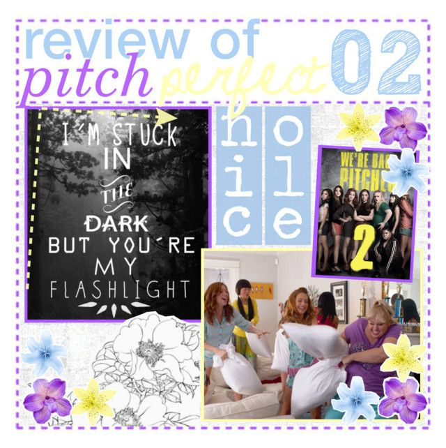 """""""&&♡; pitch perfect 2 review"""" by the-ad0rkable-girls ❤ liked on Polyvore"""