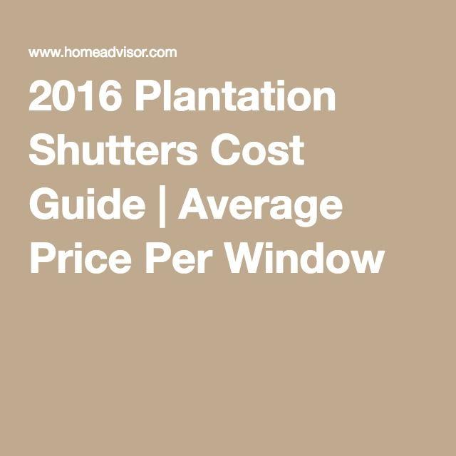 2016 Plantation Shutters Cost Guide   Average Price Per Window