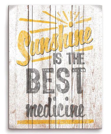 Look at this #zulilyfind! 'Sunshine Is the Best Medicine' Wall Sign #zulilyfinds
