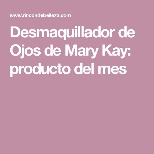 Desmaquillador de Ojos de Mary Kay: producto del mes