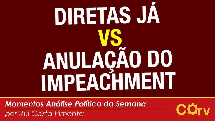 """""""Diretas já"""" ou """"anulação do Impeachment"""""""