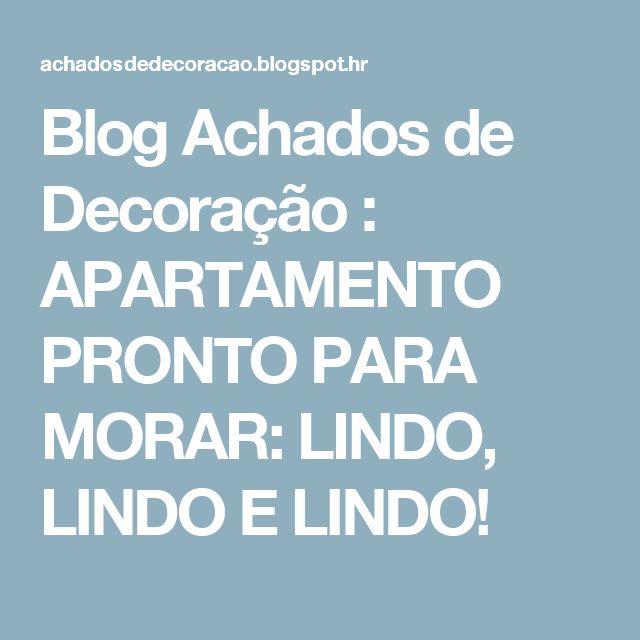 Blog Achados de Decoração : APARTAMENTO PRONTO PARA MORAR: LINDO, LINDO E LINDO!