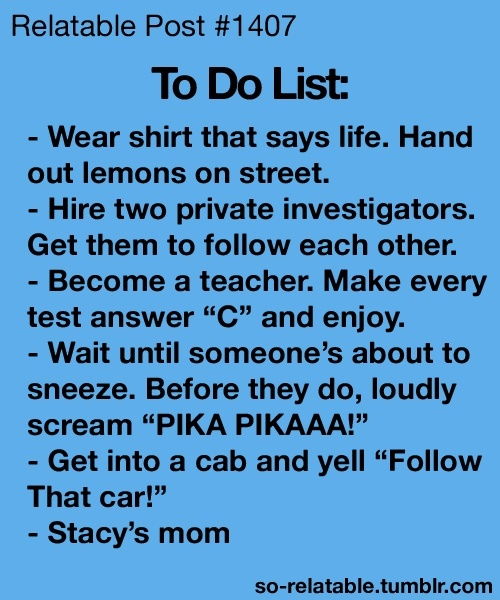 Humor is personal. BUt I must confess I'd love to scream Pika Pikaaa on occasion - just for the good fun of it.