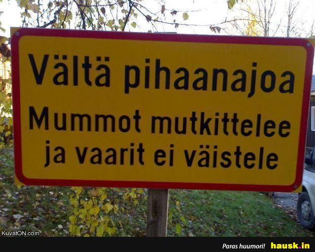 Vältä pihaanajoa - HAUSK.in (Avoid driving in to the yard; grannies tend to zigzag and grandps don't give way)