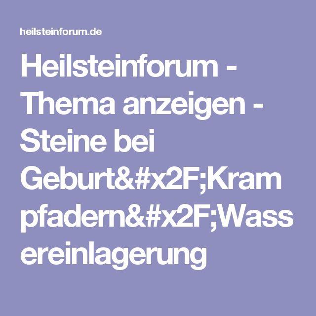 Heilsteinforum - Thema anzeigen - Steine bei Geburt/Krampfadern/Wassereinlagerung