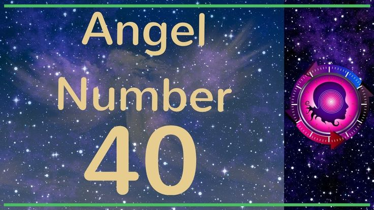 Angel Number 40: The Meanings of Angel Number 40