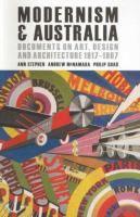 Modernism & Australia : documents on art, design and architecture 1917-1967 / Ann Stephen, Andrew McNamara, Philip Goad