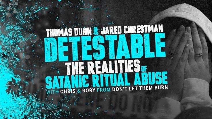 Detestable: The Realities of Satanic Ritual Abuse