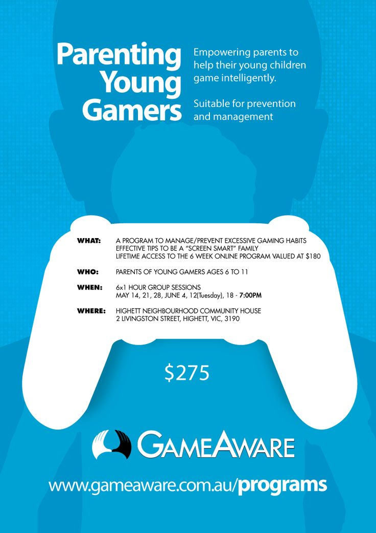 GameAware presents: Parenting Young Gamers - May 14th to June 18th - 1 hour group sessions each week to workshop excessive gaming - life time access to the online resource - suitable for parents of 6-11 year olds   www.gameaware.com.au/programs