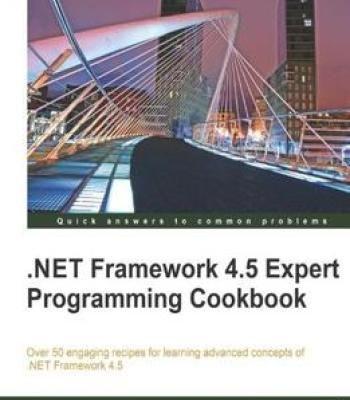 .Net Framework 4.5 Expert Programming Cookbook PDF