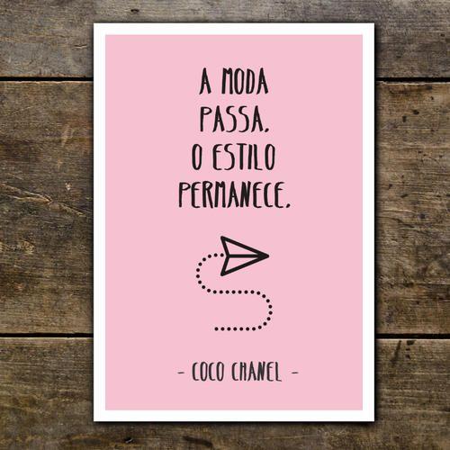 """Posters com Frases - Moda  """"A moda passa, o estilo permanece."""" Coco Chanel"""