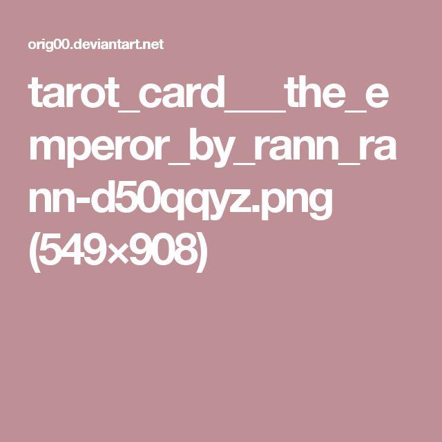 tarot_card___the_emperor_by_rann_rann-d50qqyz.png (549×908)